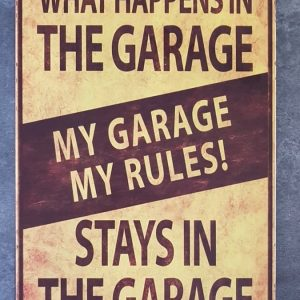 WHAT HAPPENS IN THE GARAGE STAYS IN THE GARAGE  METALEN BORD